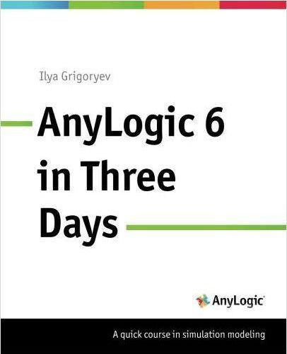 AnyLogic 6 in Three Days book Kindle edition is released